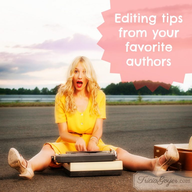 Editing Tips from Your Favorite Authors
