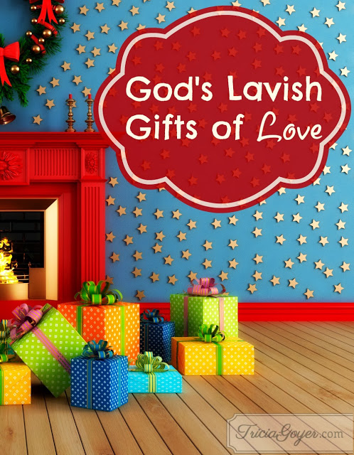God's Lavish Gifts of Love