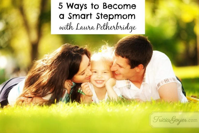 Learning to Become A Smart Stepmom (Plus a Giveaway) | Guest Post by Laura Petherbridge