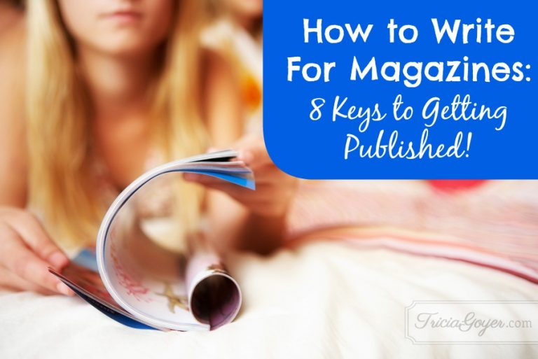 How to Write For Magazines: 8 Keys to Getting Published!
