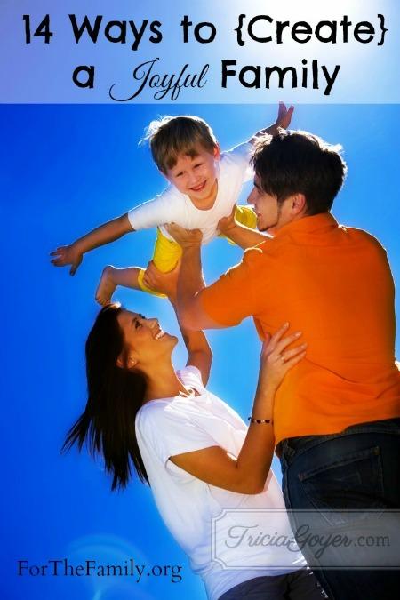 14 Ways to {Create} a Joyful Family