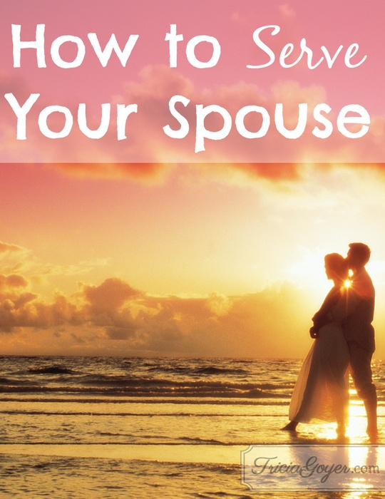 How to Serve Your Spouse