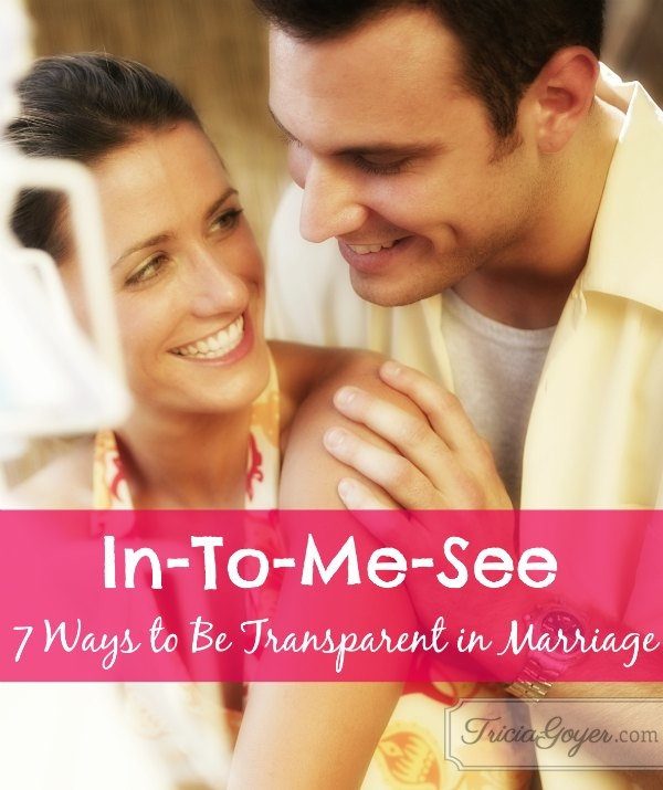 In-To-Me-See | 7 Ways to Be Transparent in Marriage