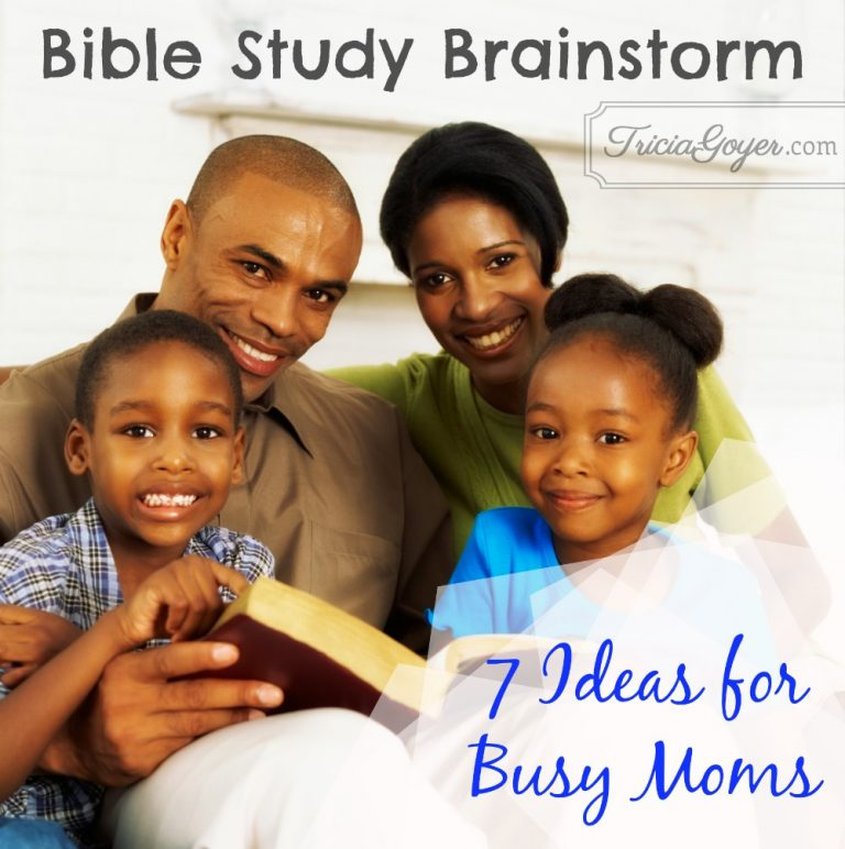 Bible Study Brainstorm: 7 Ideas for Busy Moms