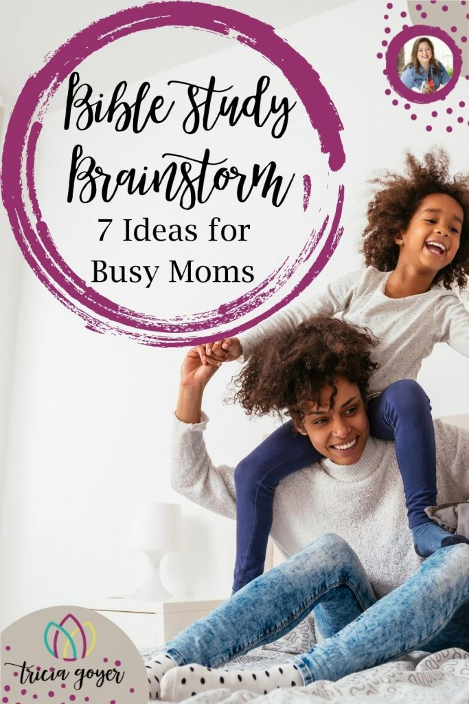Tricia Goyer shares 7 ideas for busy moms who want to be in God's word more often. Bible Study Brainstorm is a helpful post to encourage you!