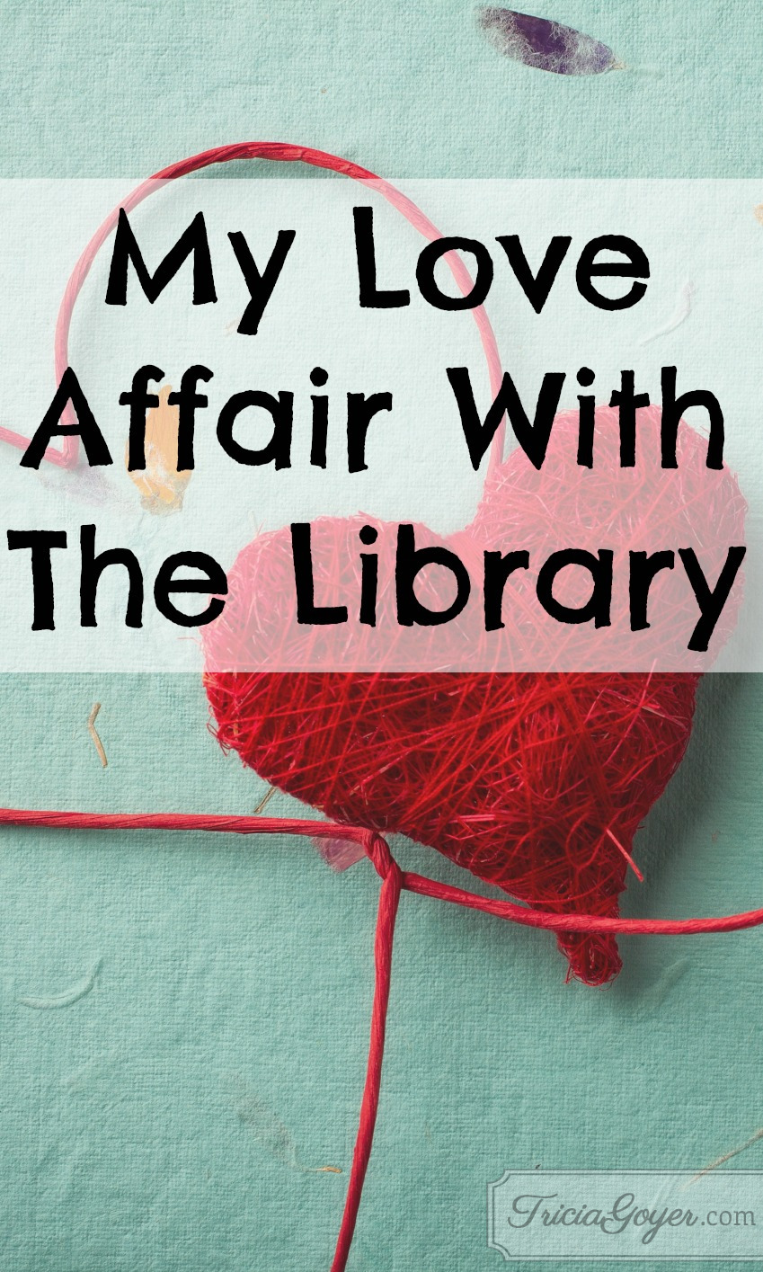 My Love Affair With The Library - Tricia Goyer