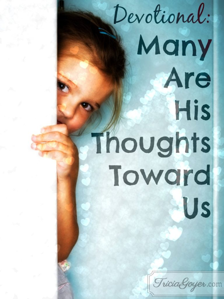 Devotional: Many Are His Thoughts Toward Us