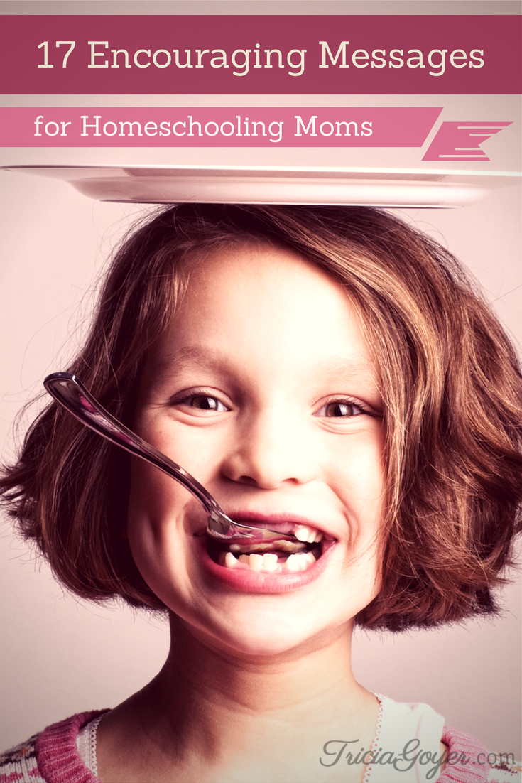 17 Encouraging Messages for Homeschooling Moms