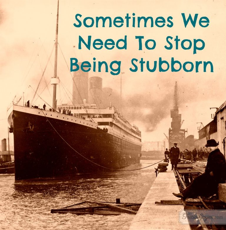 Sometimes We Need To Stop Being Stubborn