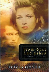 'From Dust And Ashes' by Tricia Goyer - TriciaGoyer.com