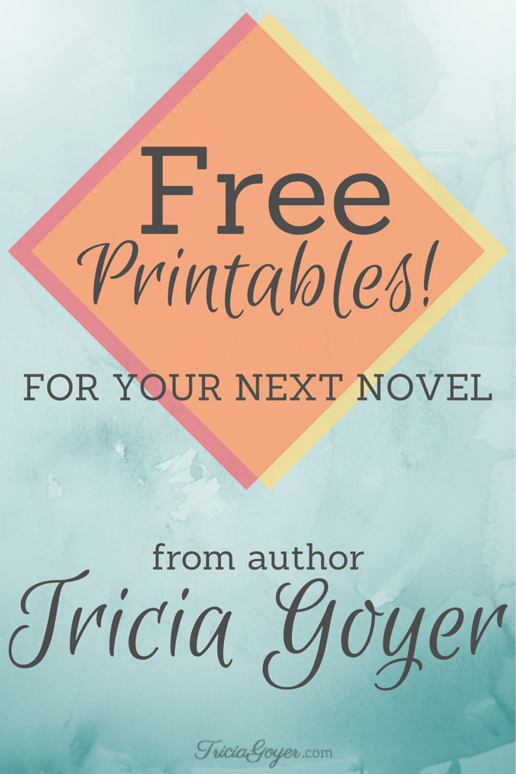 Free Printables For Your Next Novel - TriciaGoyer.com