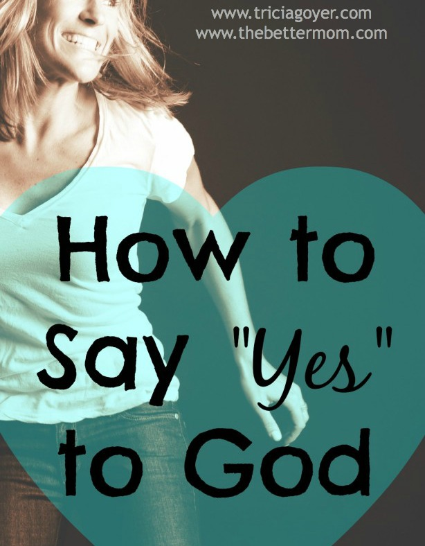 "How to Say ""Yes"" to God"
