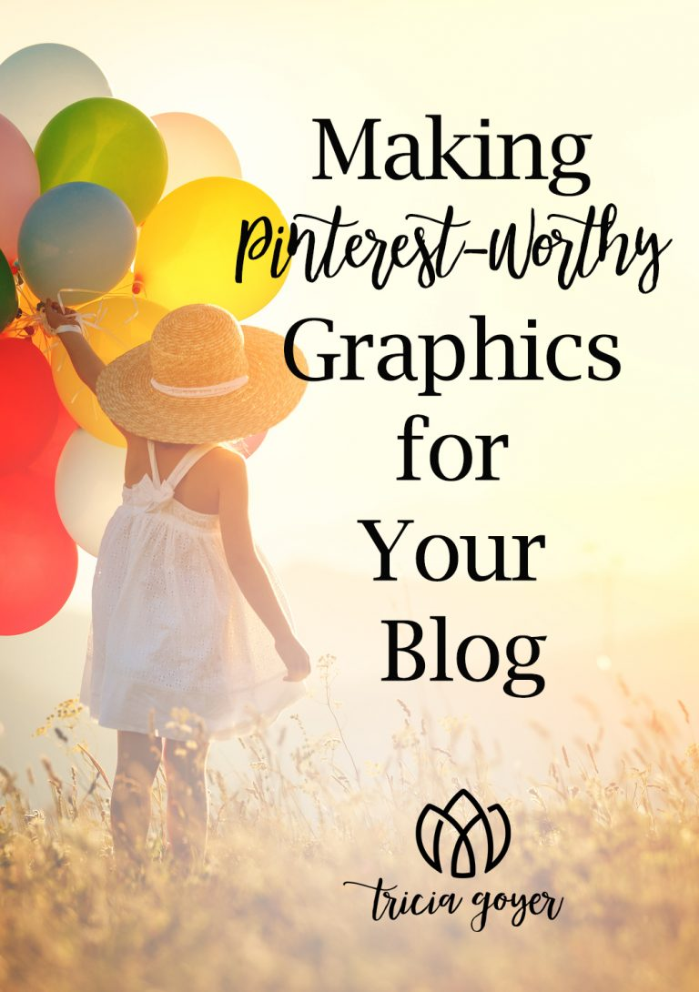 Making Pinterest-Worthy Graphics for Your Blog