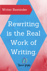 Rewriting is the real work of writing