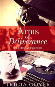 Arms of Deliverance - Tricia Goyer
