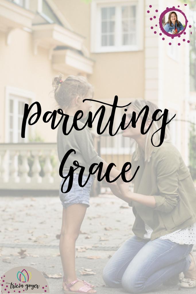 Parenting Grace Triciagoyer.com