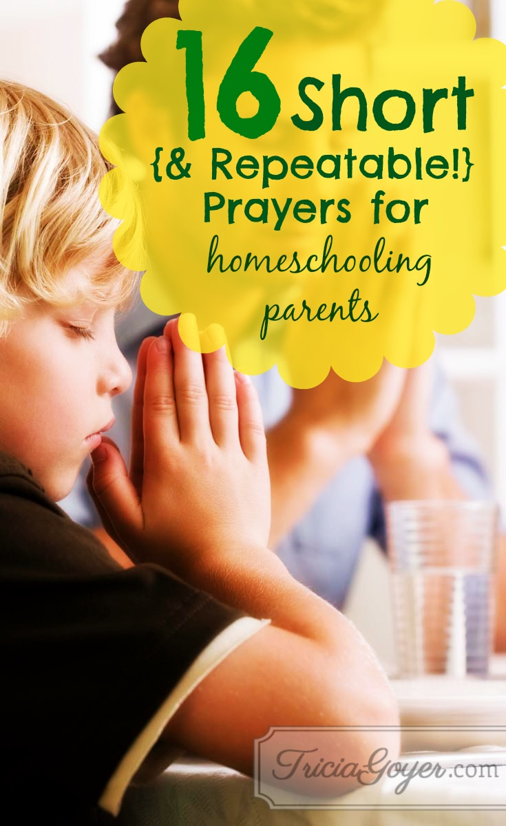 16 Short {and Repeatable!} Prayers for Homeschooling Parents
