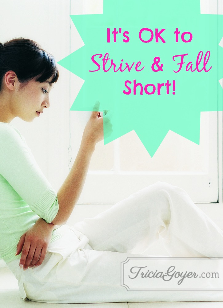 It's OK to Strive and Fall Short