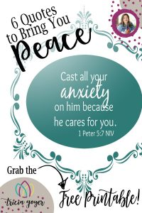 Tricia Goyer shares 6 quotes to bring you peace- plus a free printable.