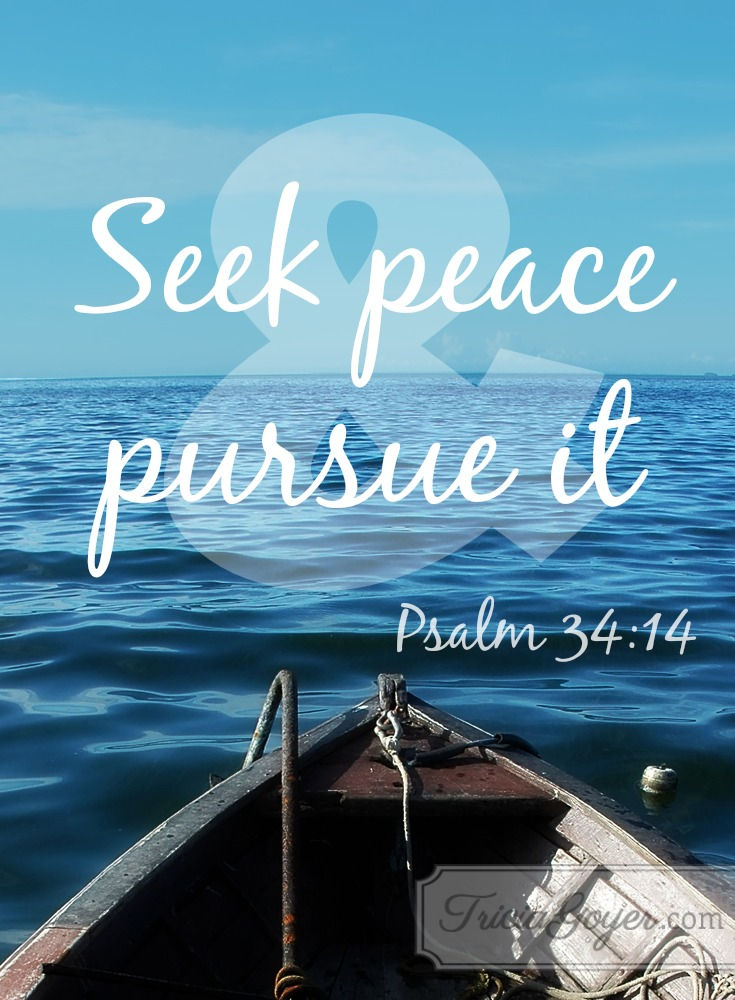 Seek Peace & Pursue It | Psalm 34:14