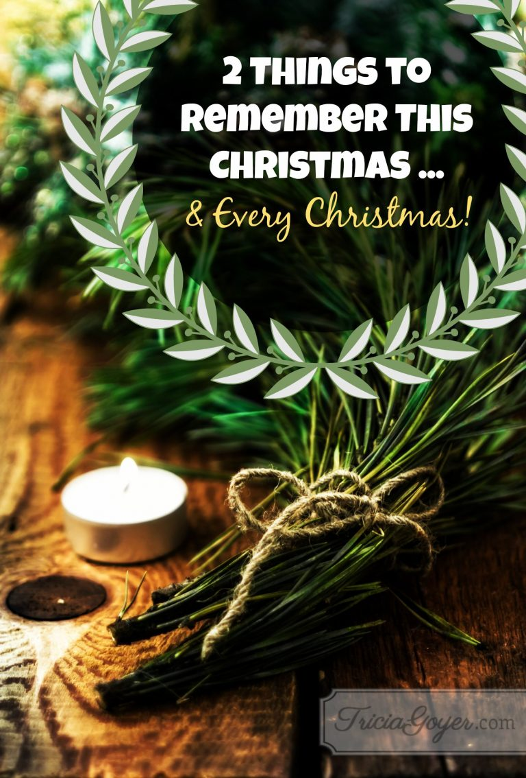 2 Things to Remember This Christmas … And Every Christmas!