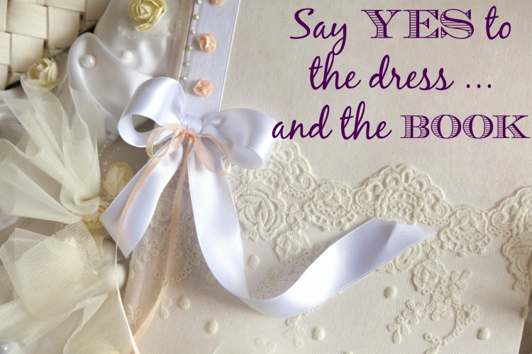 Say YES to the dress … and the book!