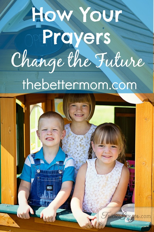 How Your Prayers Change the Future