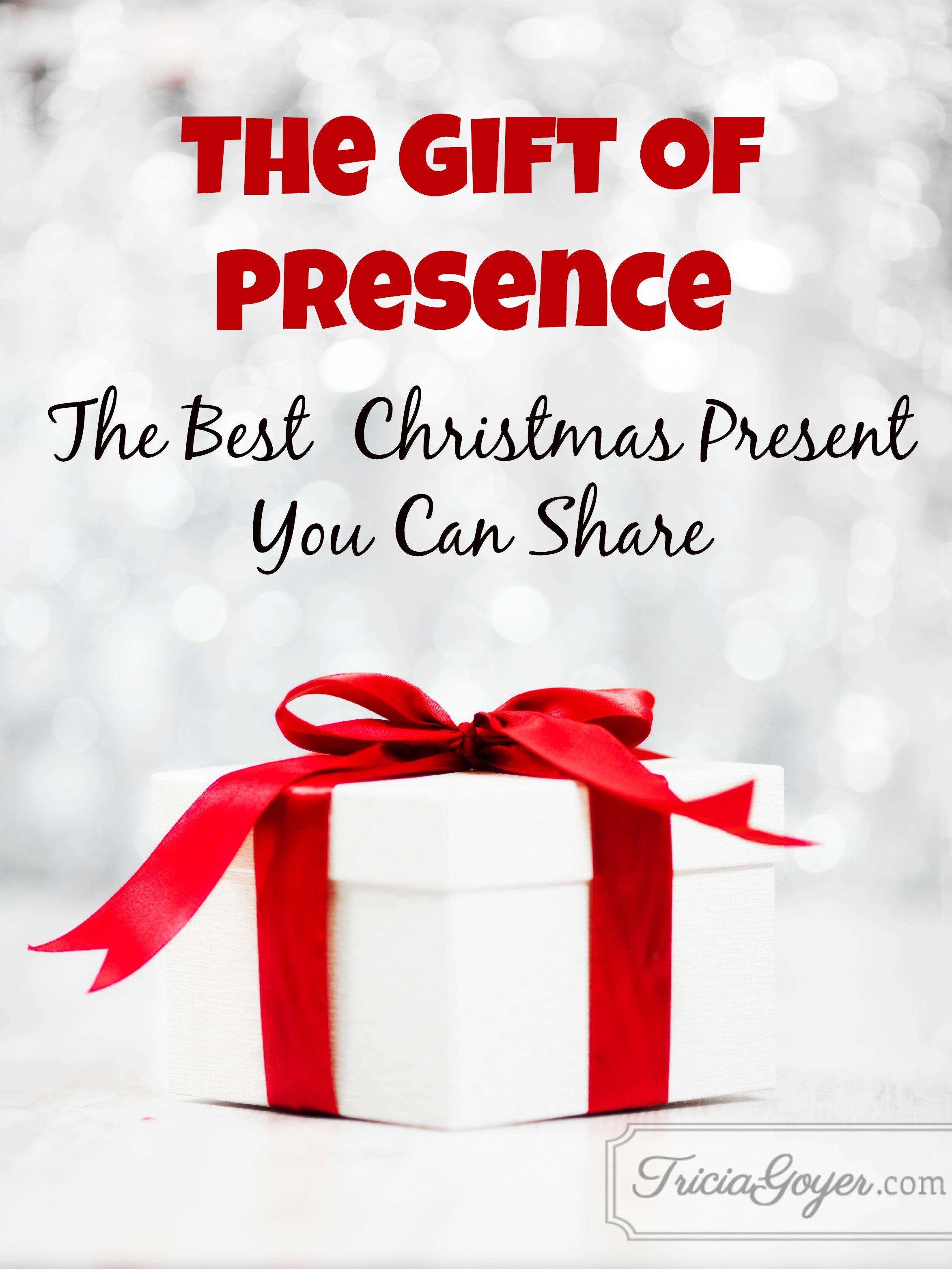 The Gift of Presence | The Best Christmas Present You Can Share