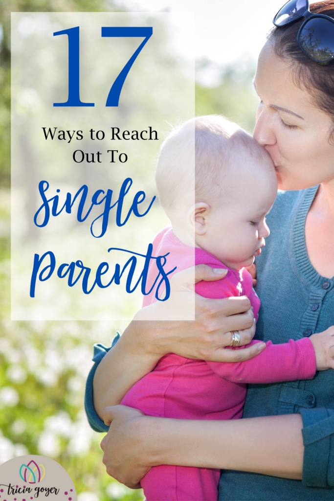 We all know Single Parents. Whether they are part of our family, church or city, Tricia Goyer shares 17 ways you can reach out to single parents.