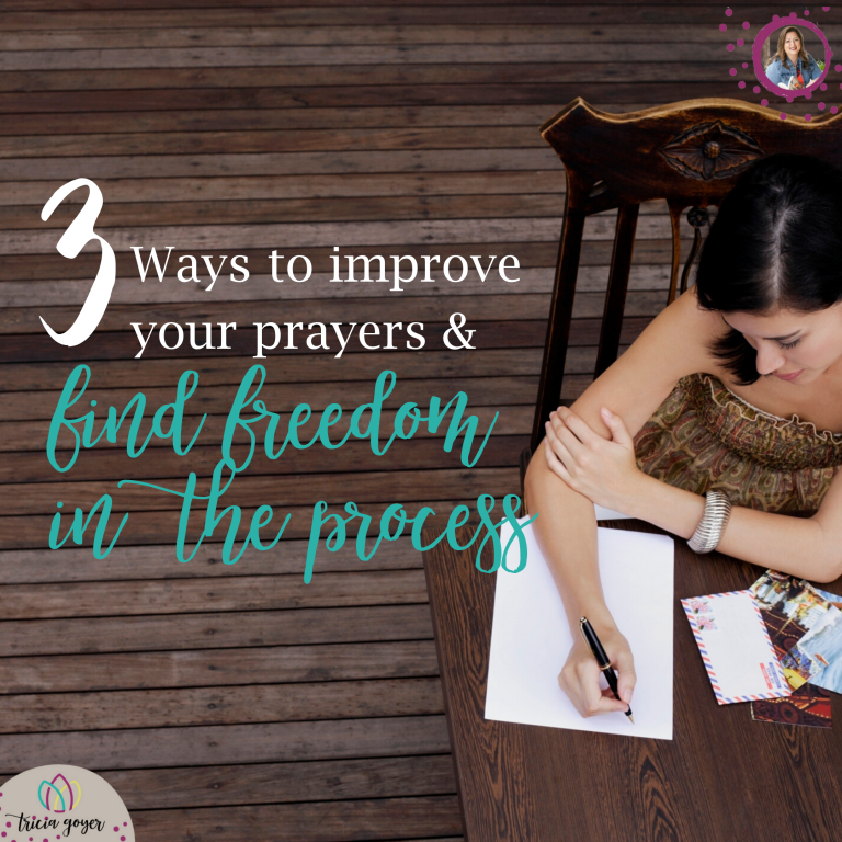 3 ways to improve your prayers and find freedom in the process