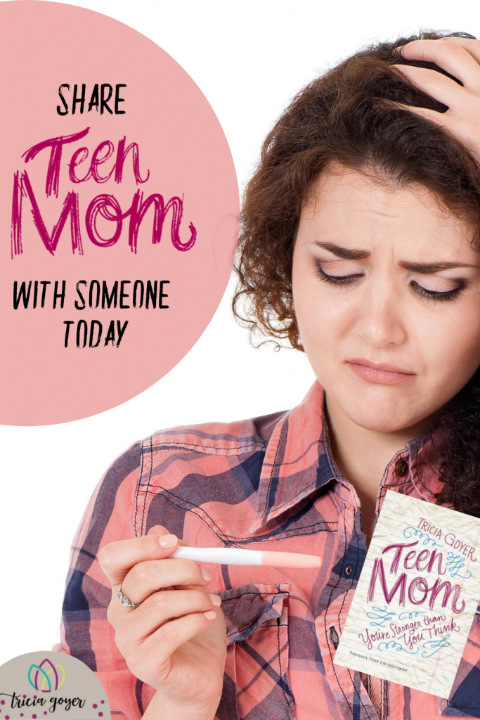 Tricia goyer encourages you to share Teen Mom with someone today.