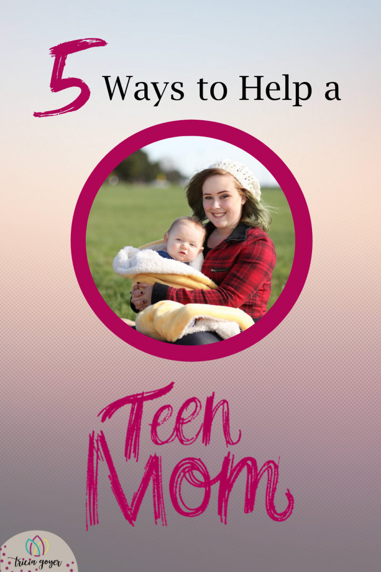 Tricia Goyer shares 5 Ways to help a Teen Mom