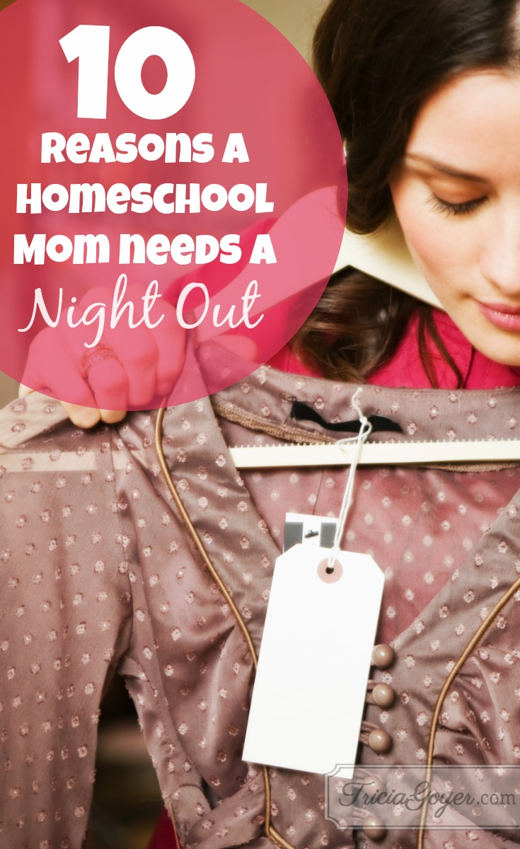 10 Reasons a Homeschool Mom Needs a Night Out