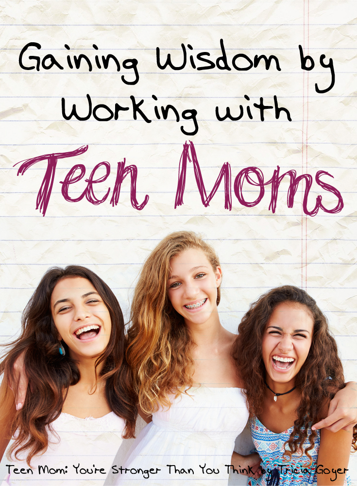 Gaining Wisdom by Working with Teen Moms