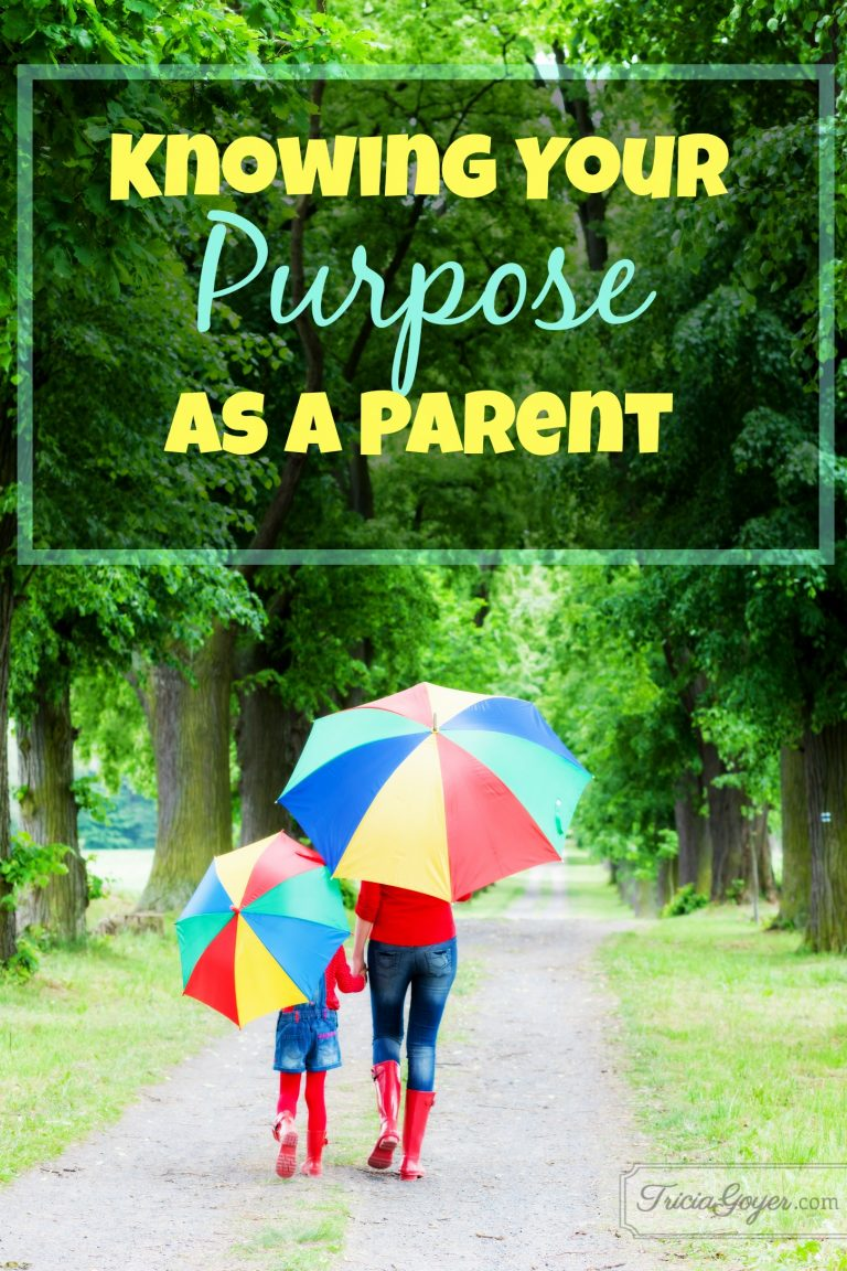 Knowing Your Purpose As a Parent