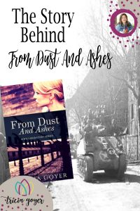 Author Tricia Goyer shares the captivating story behind her book From Dust and Ashes