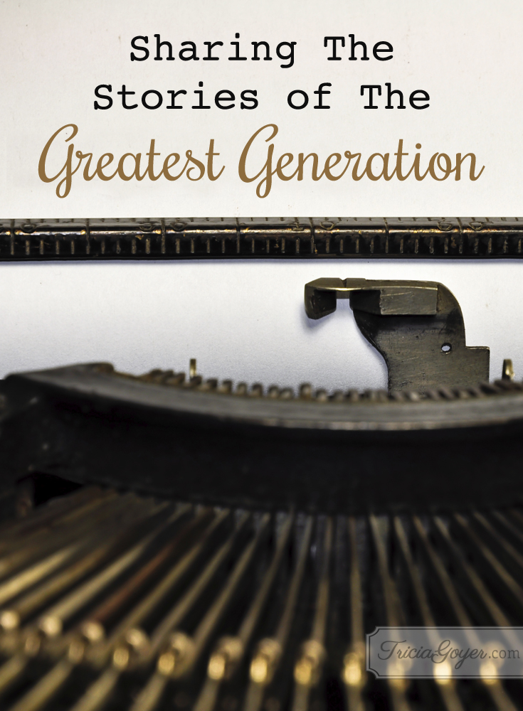 Sharing The Stories of The Greatest Generation