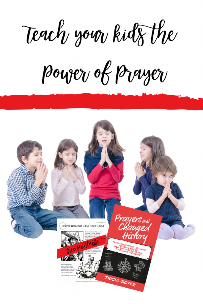 Teach Kids the Power of Prayer through Tricia Goyer's Book Prayers That Changed History