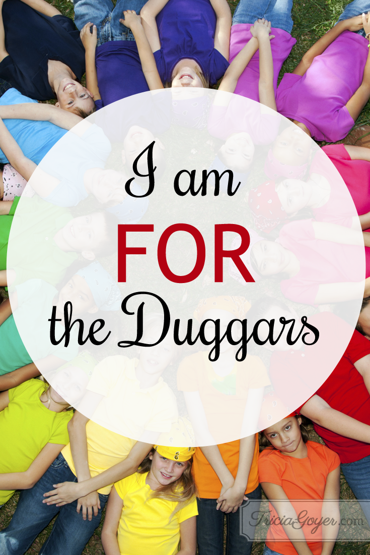 I'm FOR the Duggars