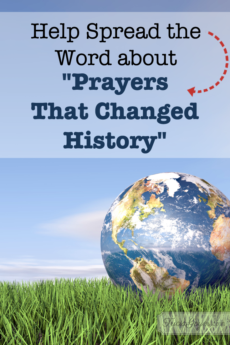 "Why I Need Your Help to Spread the Word about ""Prayers That Changed History"""