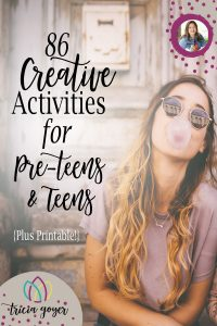 "Tricia Goyer shares 86 Creative Activities for Pre-Teens & Teens {Plus Printable!} If you're tired of hearing the words, ""I'm bored"" ..."