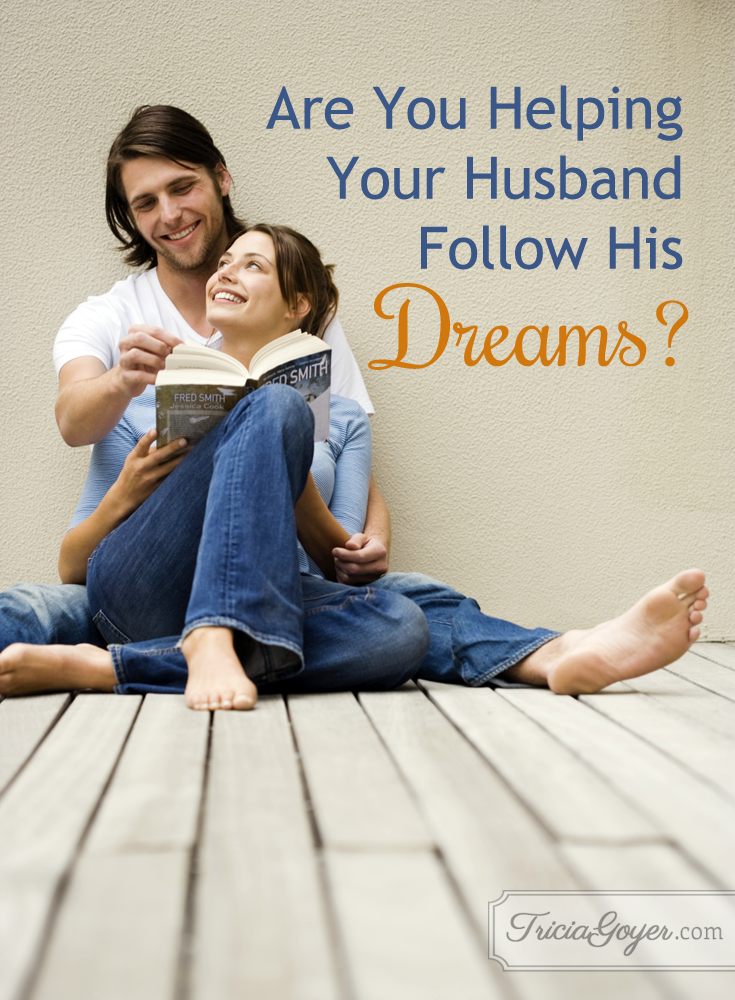 Are You Helping Your Husband Follow His Dreams?