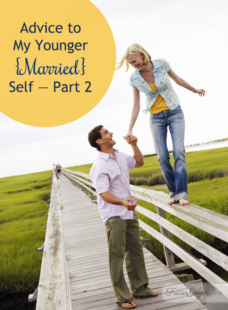 Advice to My Younger {Married} Self — Part 2