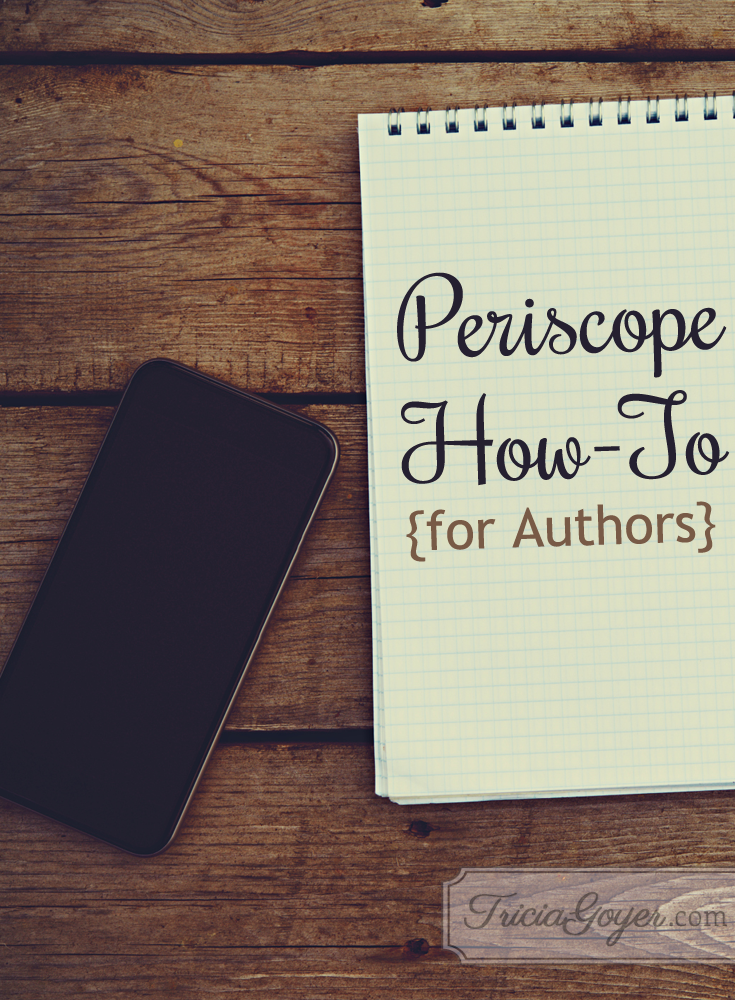 What is Periscope and how do I use it? Tricia Goyer shares a how-to tutorial for authors on her blog!