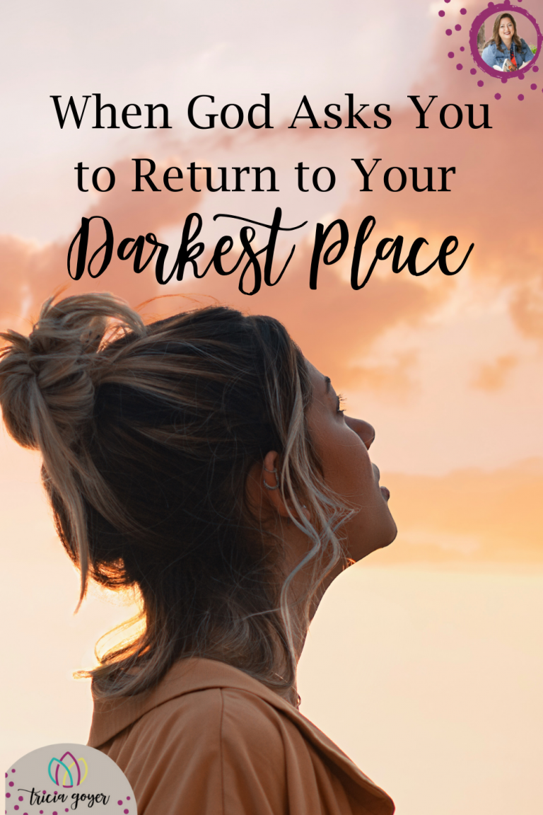 Our darkest place is usually something we want to put past us and ignore.  But, what do you do when God asks you to return to that place?