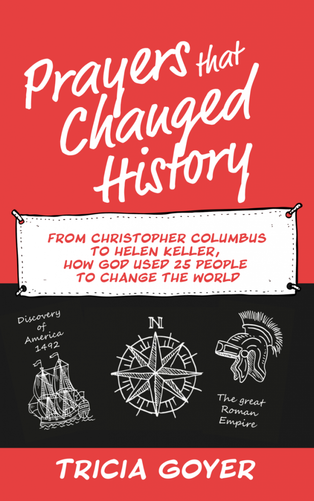 Prayers that Changed History Tricia Goyer