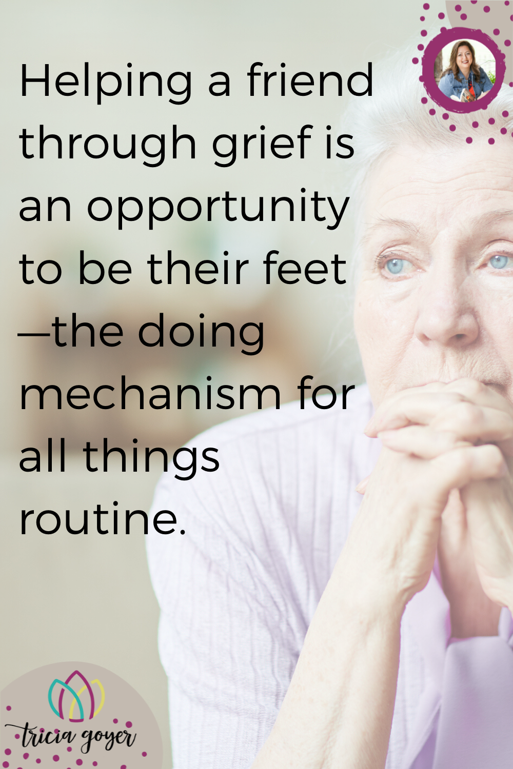 From the blog post 5 Simple Ways to Love a Friend in Their Grief