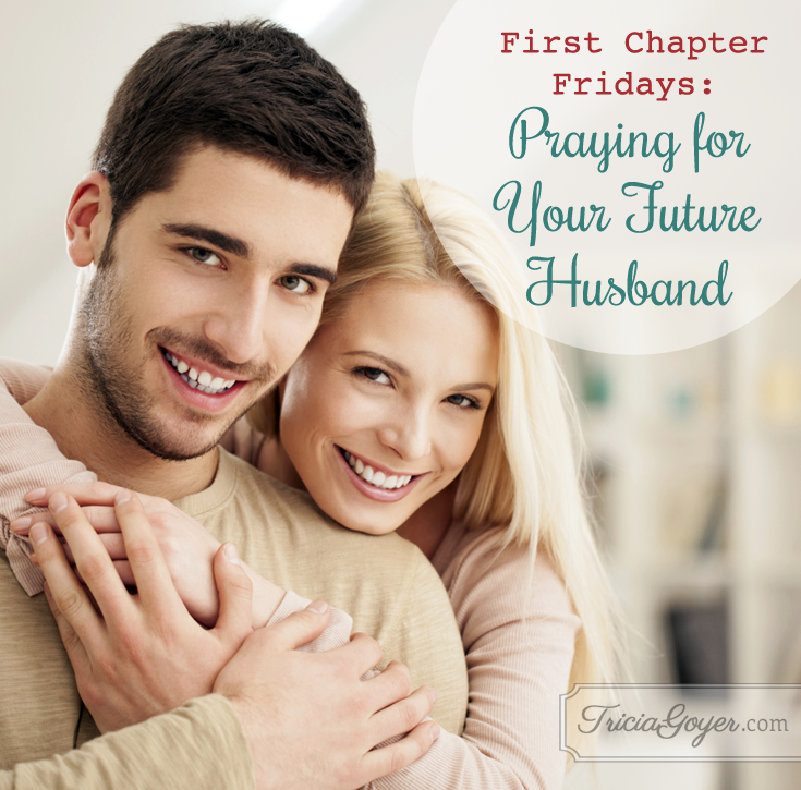 First Chapter Friday | Praying for Your Future Husband