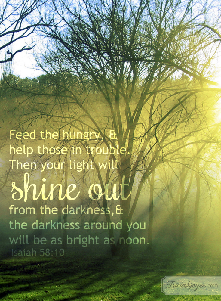 Isaiah 58 - Shine out from the darkness! triciagoyer.com