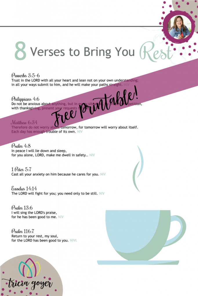 Enjoy this free printable from Tricia Goyer. 8 Verses to give you rest.
